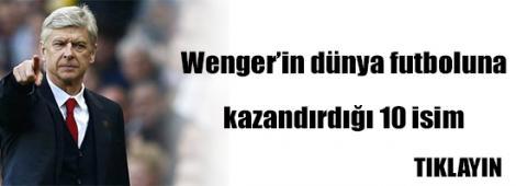 Wenger'in dünya futboluna kazandırdığı yıldızlar