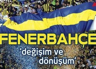 'Fenerbahçe Değişim ve Dönüşüm'