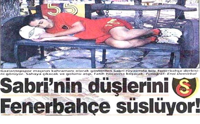 SABRİ VE F.BAHÇE RÜYASI!..