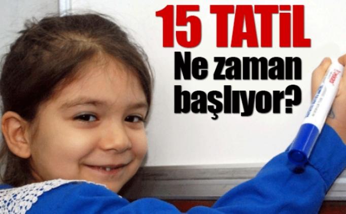 15 Tatil ne zaman? Okullar ne zaman kapanacak? Sömestr'a kaç gün kaldı?