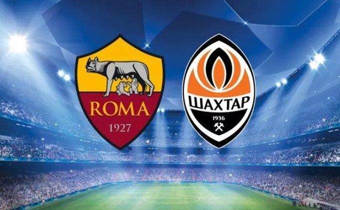 Roma Shakhtar Donetsk maçı canlı hangi kanalda saat kaçta?