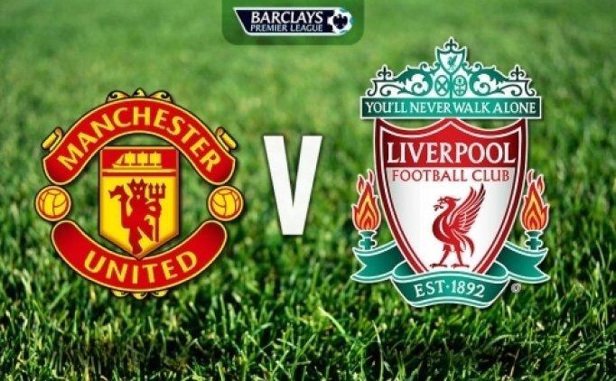 Manchester United Liverpool MAÇI CANLI hangi kanalda saat kaçta?