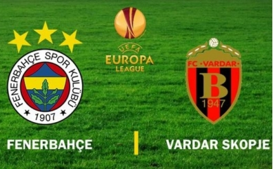 Saat: Fenerbahçe-Vardar kaçta? Fenerbahçe maçı hangi kanalda?