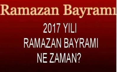 2017 yılı Ramazan Bayramı ne zaman başlıyor Diyanet'in Ramazan açıklaması