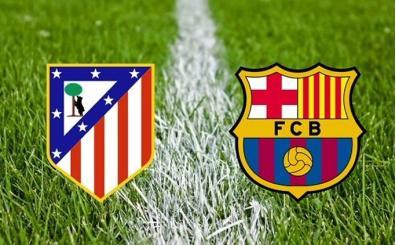 Atletico Madrid Barcelona CANLI İZLE